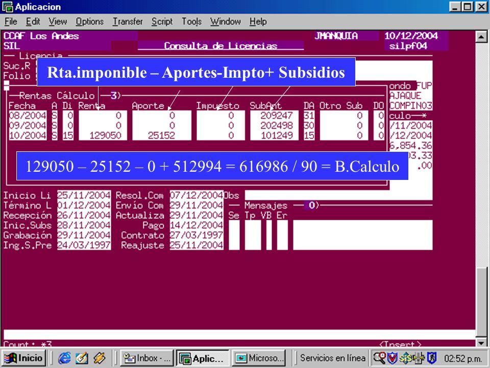 Rta.imponible – Aportes-Impto+ Subsidios