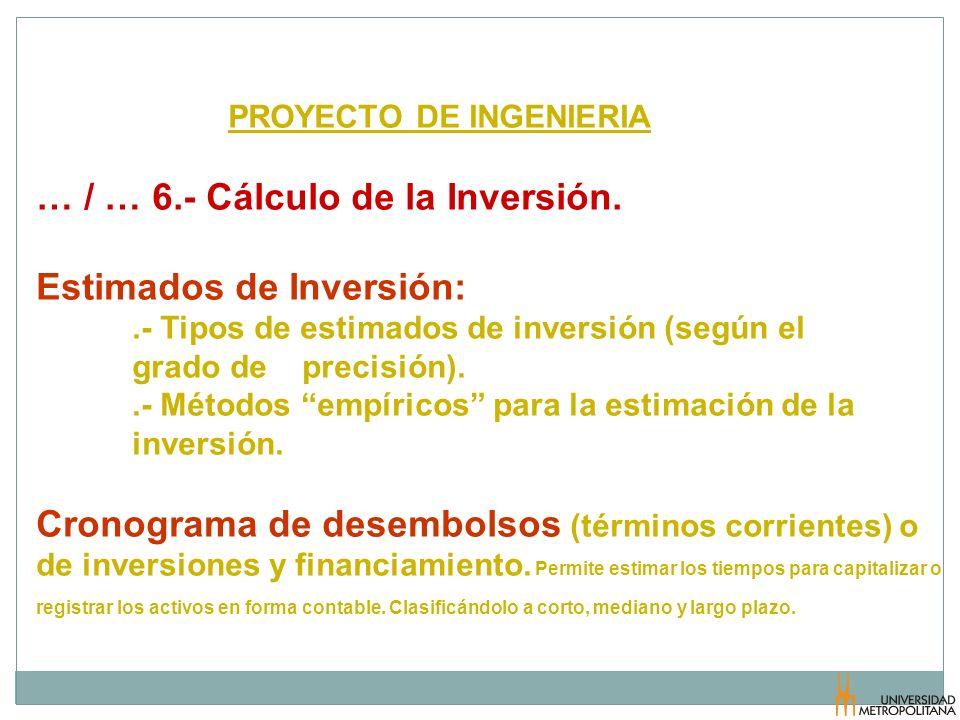 … / … 6.- Cálculo de la Inversión. Estimados de Inversión: