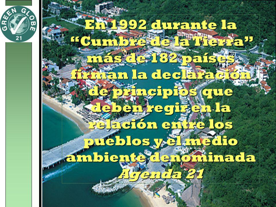 En 1992 durante la Cumbre de la Tierra más de 182 países firman la declaración de principios que deben regir en la relación entre los pueblos y el medio ambiente denominada Agenda 21