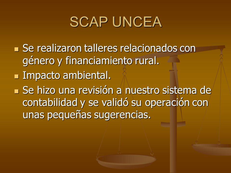 SCAP UNCEA Se realizaron talleres relacionados con género y financiamiento rural. Impacto ambiental.