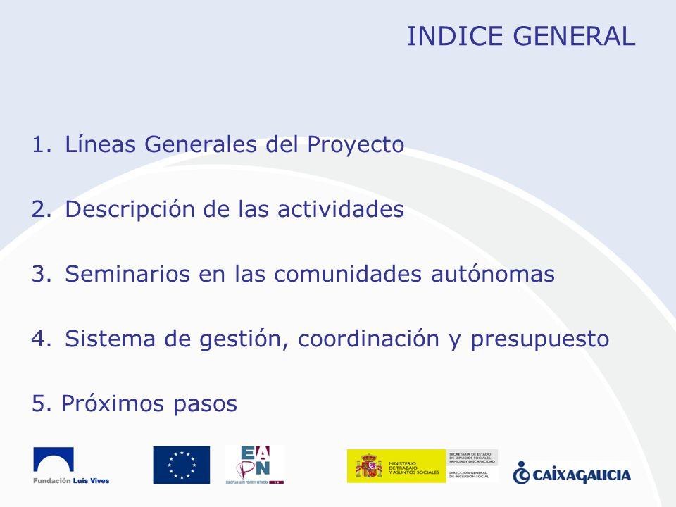 INDICE GENERAL Líneas Generales del Proyecto