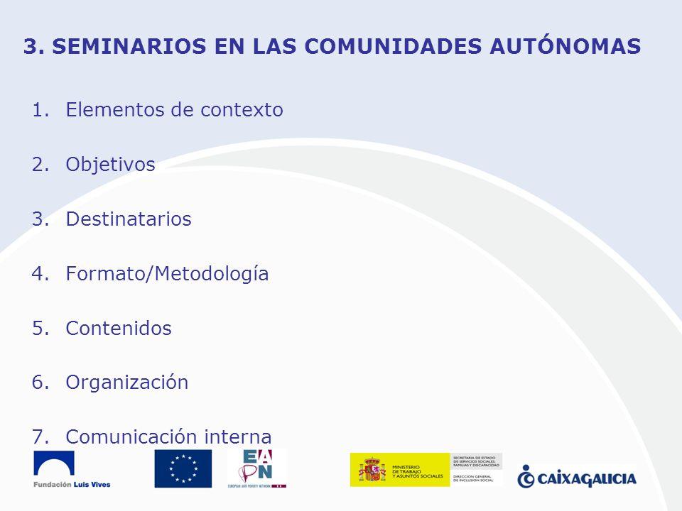 3. SEMINARIOS EN LAS COMUNIDADES AUTÓNOMAS