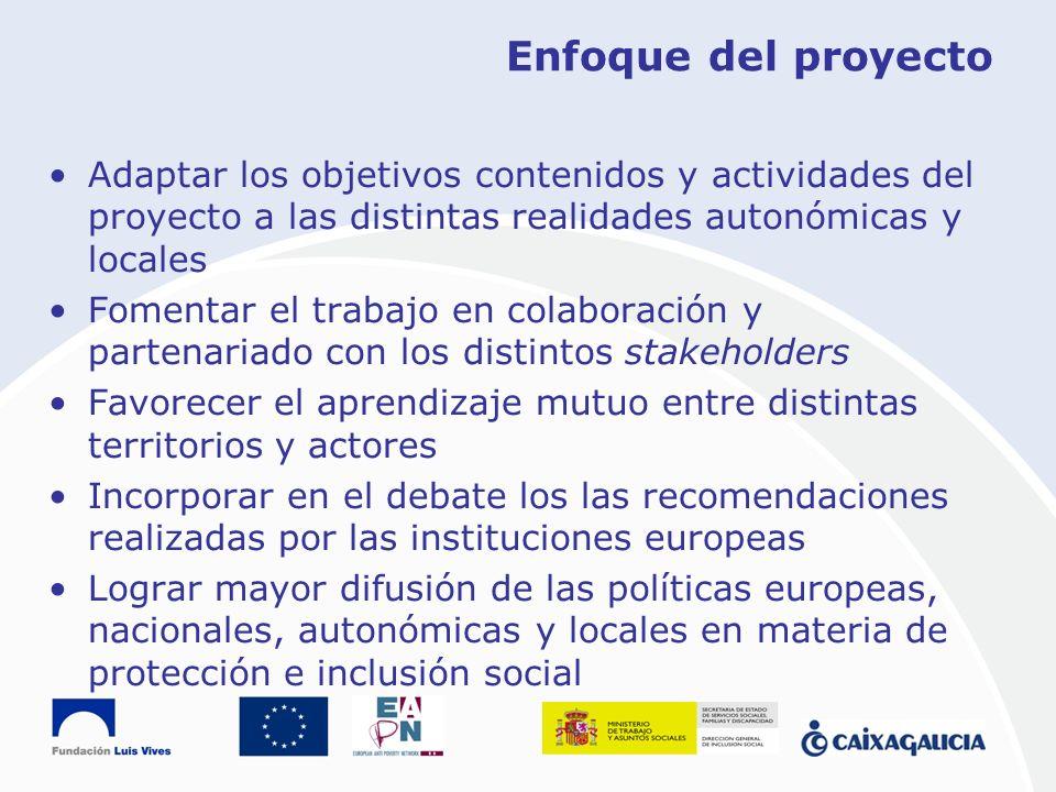 Enfoque del proyecto Adaptar los objetivos contenidos y actividades del proyecto a las distintas realidades autonómicas y locales.