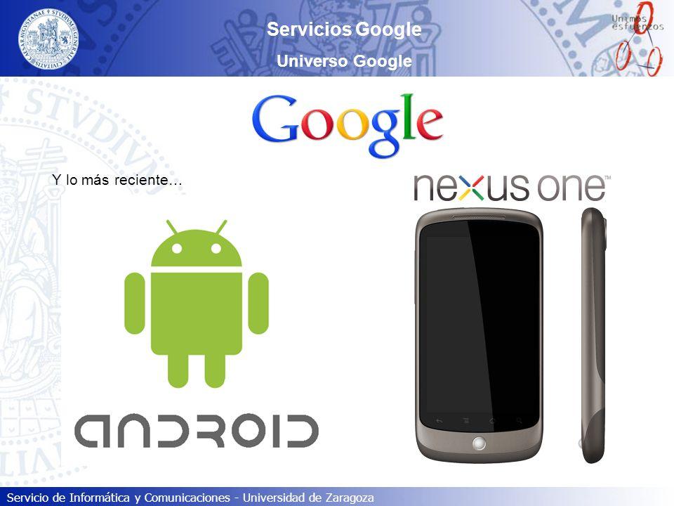 Servicios Google Universo Google Y lo más reciente…