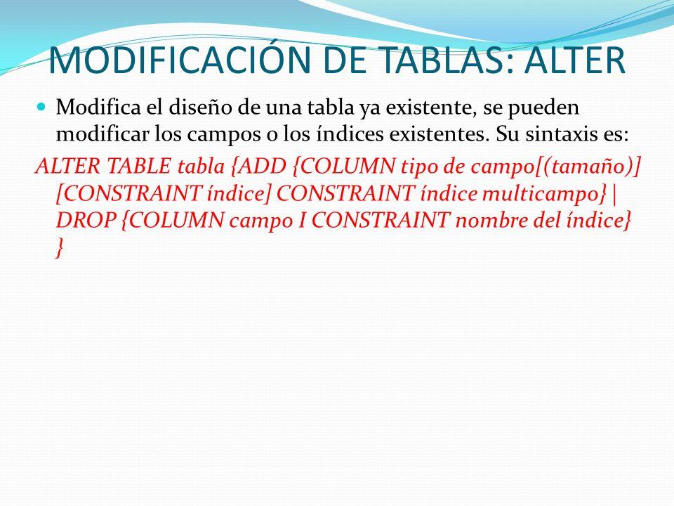 MODIFICACIÓN DE TABLAS: ALTER
