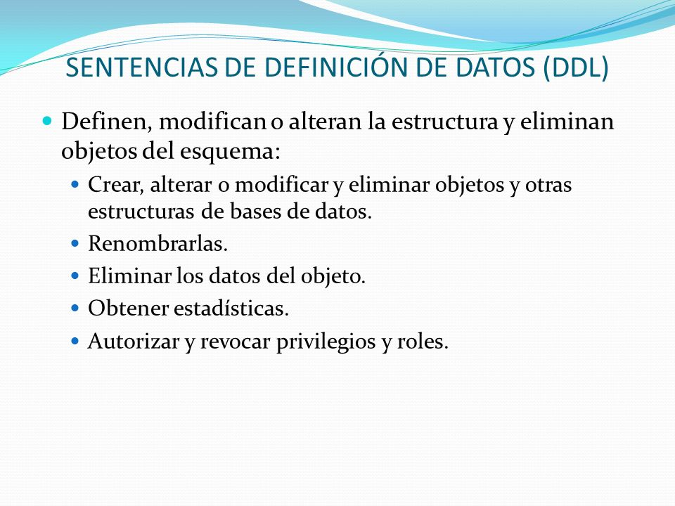 SENTENCIAS DE DEFINICIÓN DE DATOS (DDL)