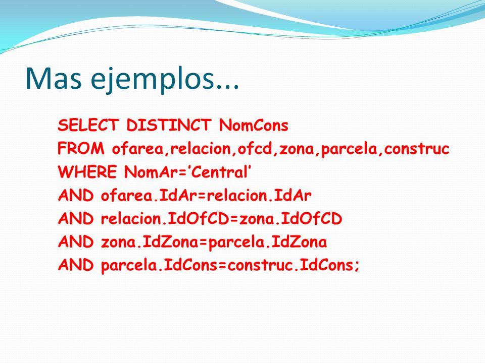Mas ejemplos... SELECT DISTINCT NomCons