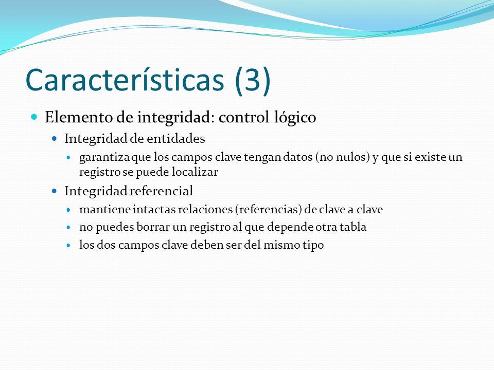 Características (3) Elemento de integridad: control lógico