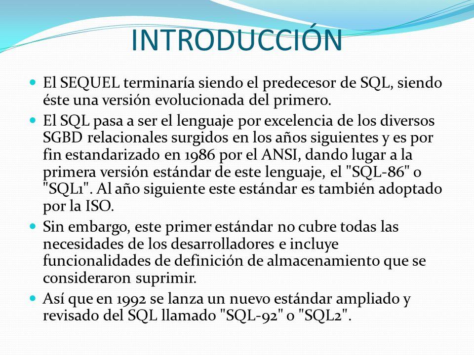 INTRODUCCIÓNEl SEQUEL terminaría siendo el predecesor de SQL, siendo éste una versión evolucionada del primero.