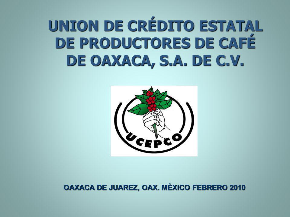 UNION DE CRÉDITO ESTATAL DE PRODUCTORES DE CAFÉ DE OAXACA, S. A. DE C