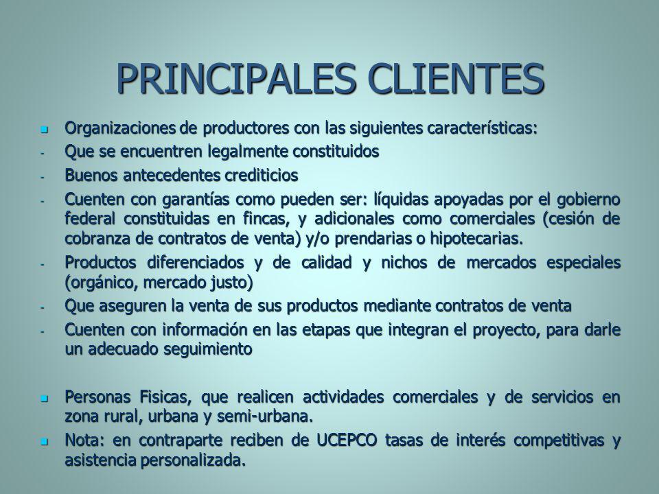 PRINCIPALES CLIENTES Organizaciones de productores con las siguientes características: Que se encuentren legalmente constituidos.