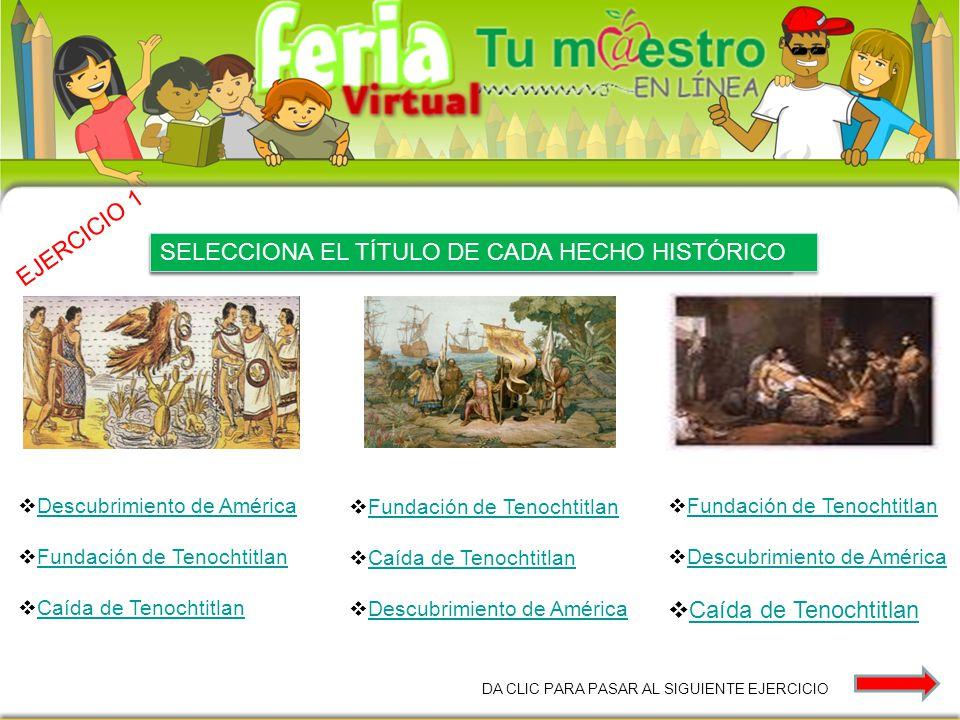 SELECCIONA EL TÍTULO DE CADA HECHO HISTÓRICO