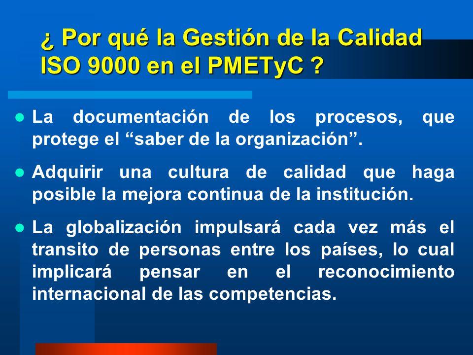 ¿ Por qué la Gestión de la Calidad ISO 9000 en el PMETyC