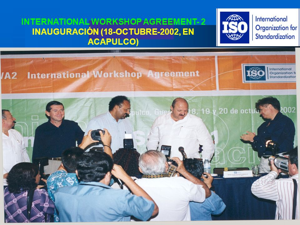INTERNATIONAL WORKSHOP AGREEMENT- 2 INAUGURACIÓN (18-OCTUBRE-2002, EN ACAPULCO)
