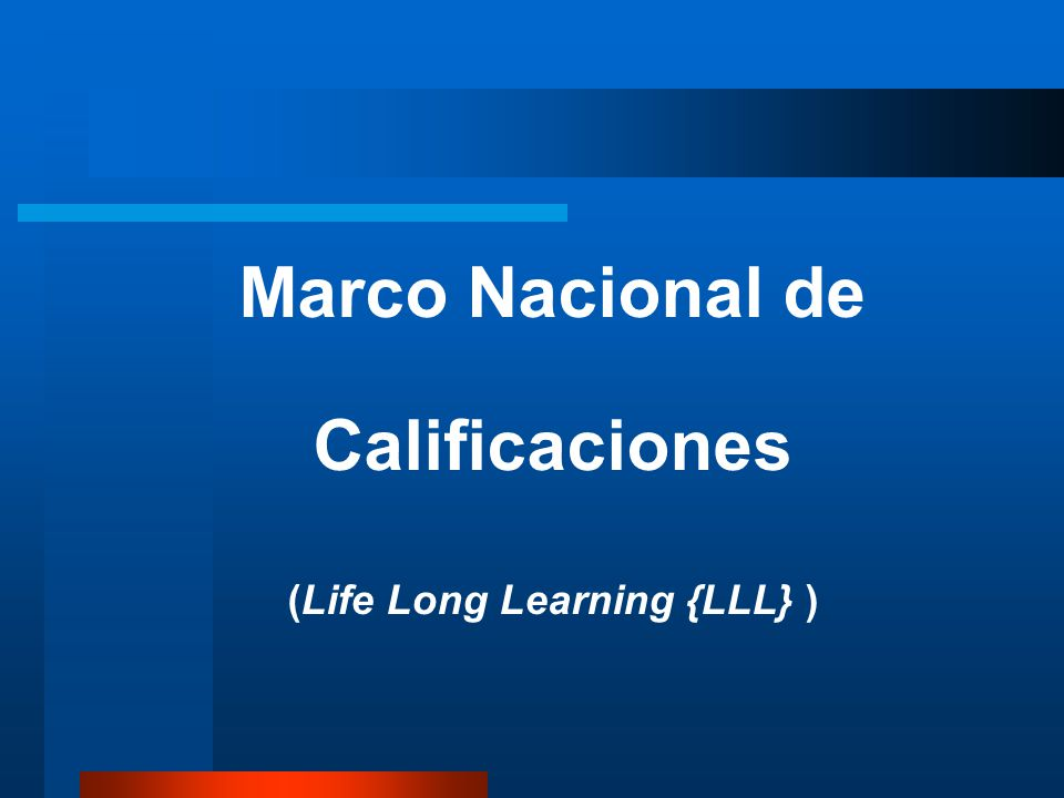 Marco Nacional de Calificaciones (Life Long Learning {LLL} )