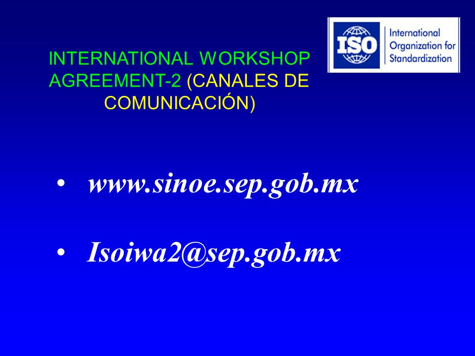INTERNATIONAL WORKSHOP AGREEMENT-2 (CANALES DE COMUNICACIÓN)
