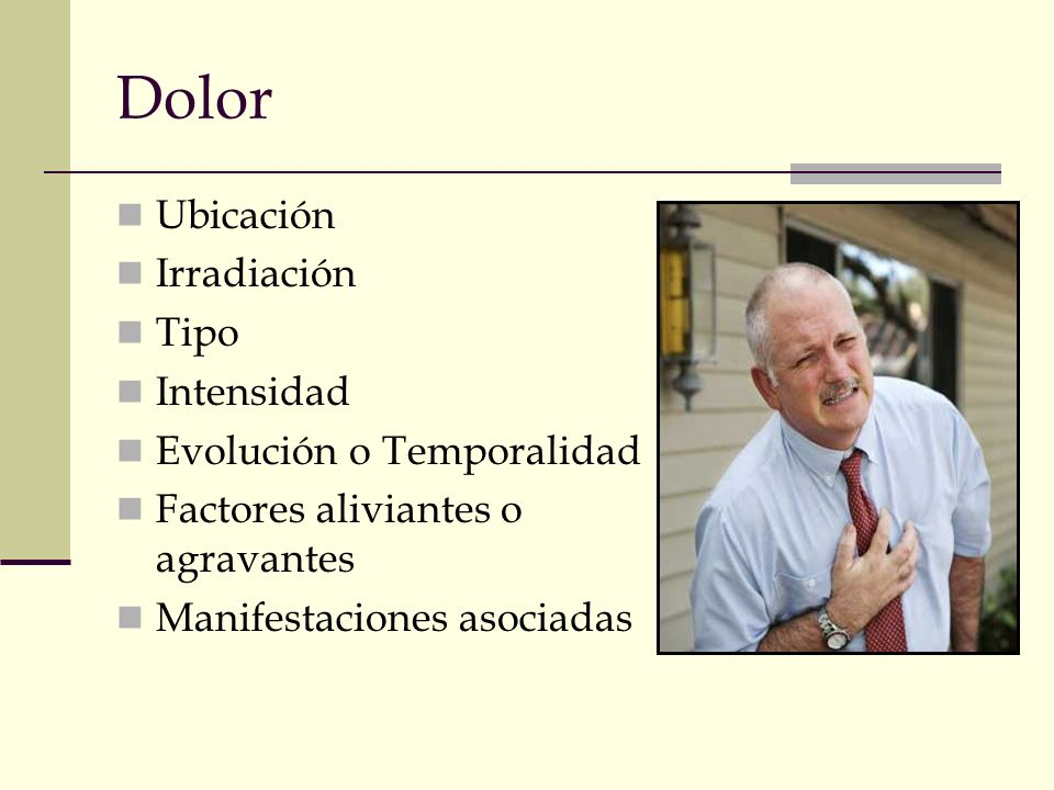 Dolor Ubicación Irradiación Tipo Intensidad Evolución o Temporalidad