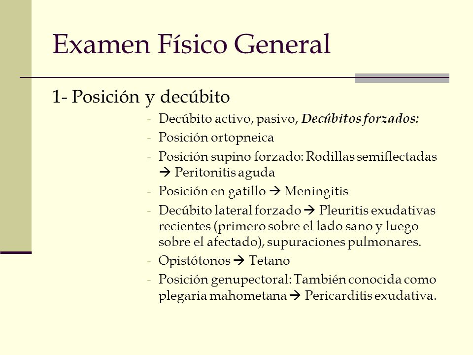 Examen Físico General 1- Posición y decúbito
