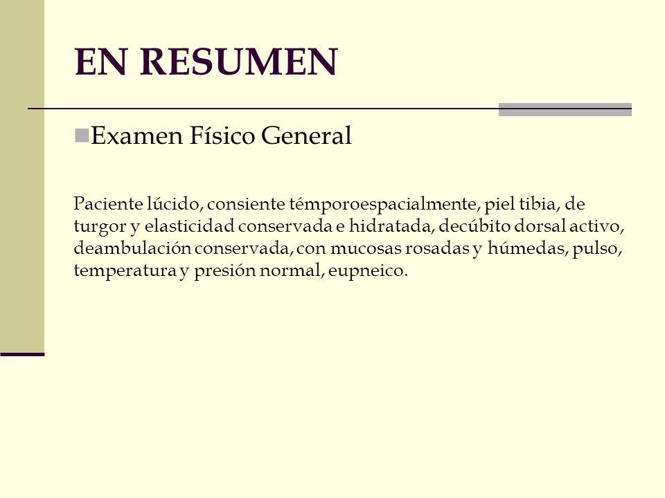 EN RESUMEN Examen Físico General