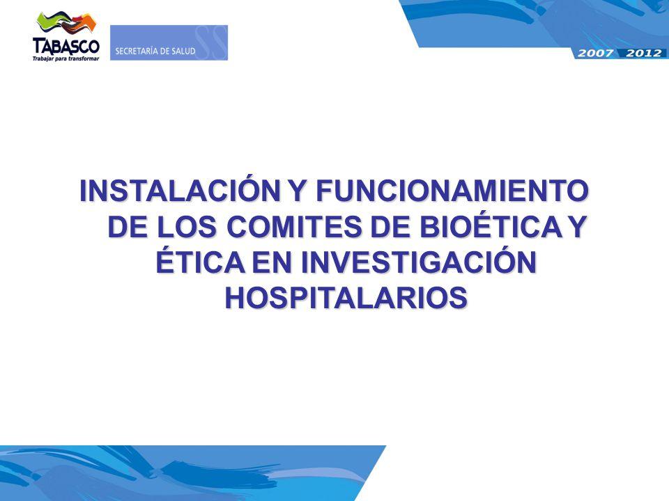INSTALACIÓN Y FUNCIONAMIENTO DE LOS COMITES DE BIOÉTICA Y ÉTICA EN INVESTIGACIÓN HOSPITALARIOS