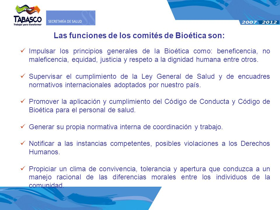 Las funciones de los comités de Bioética son:
