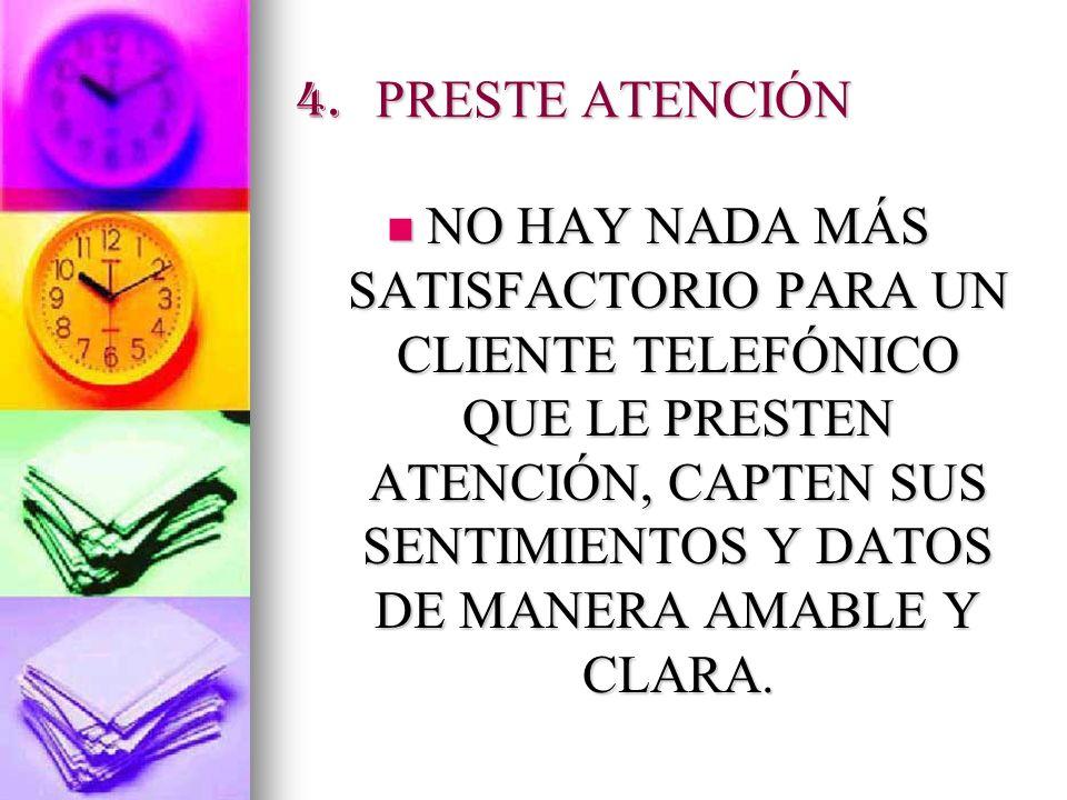 4. PRESTE ATENCIÓN