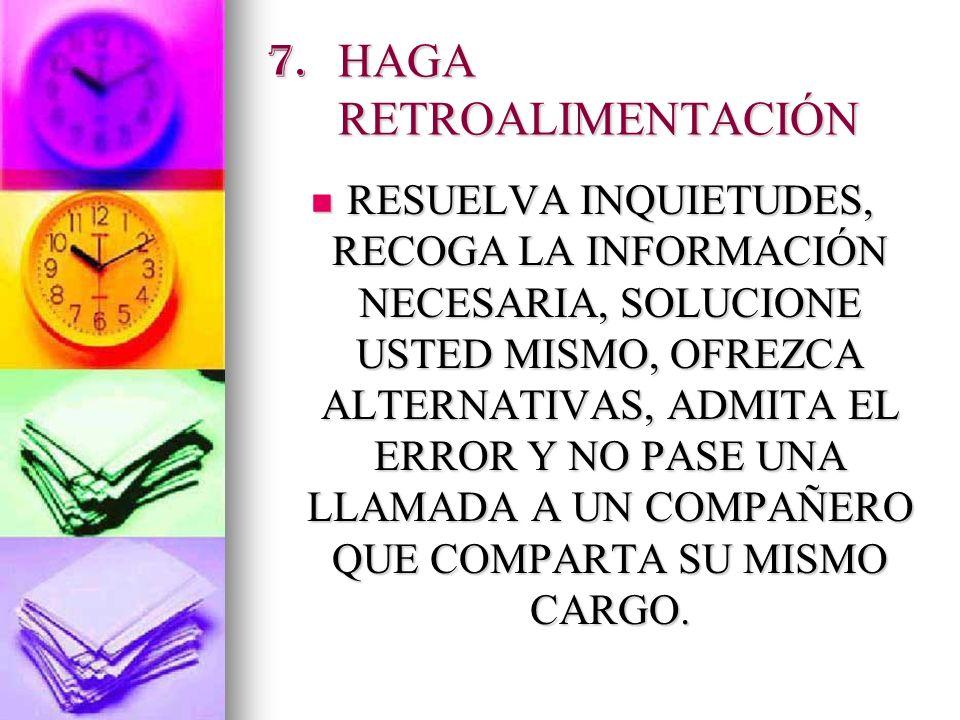 7. HAGA RETROALIMENTACIÓN