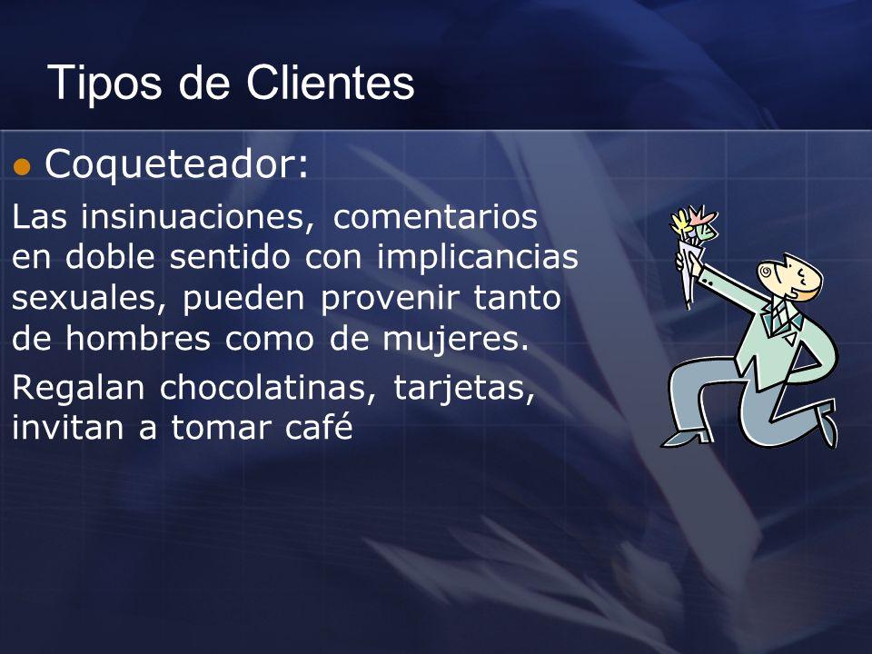 Tipos de Clientes Coqueteador: