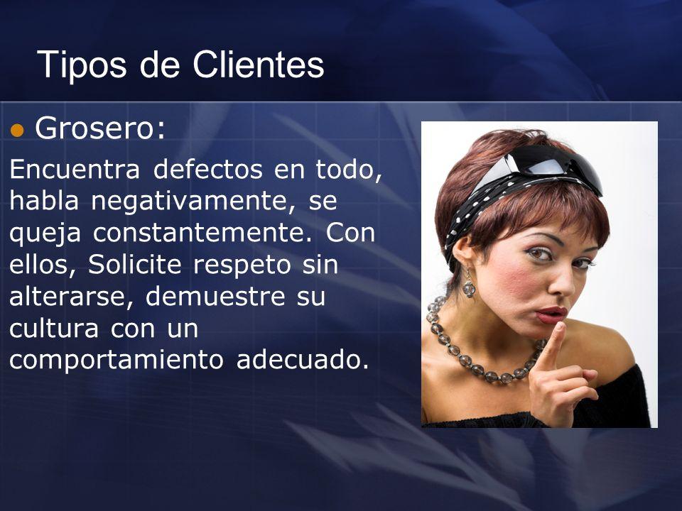 Tipos de Clientes Grosero:
