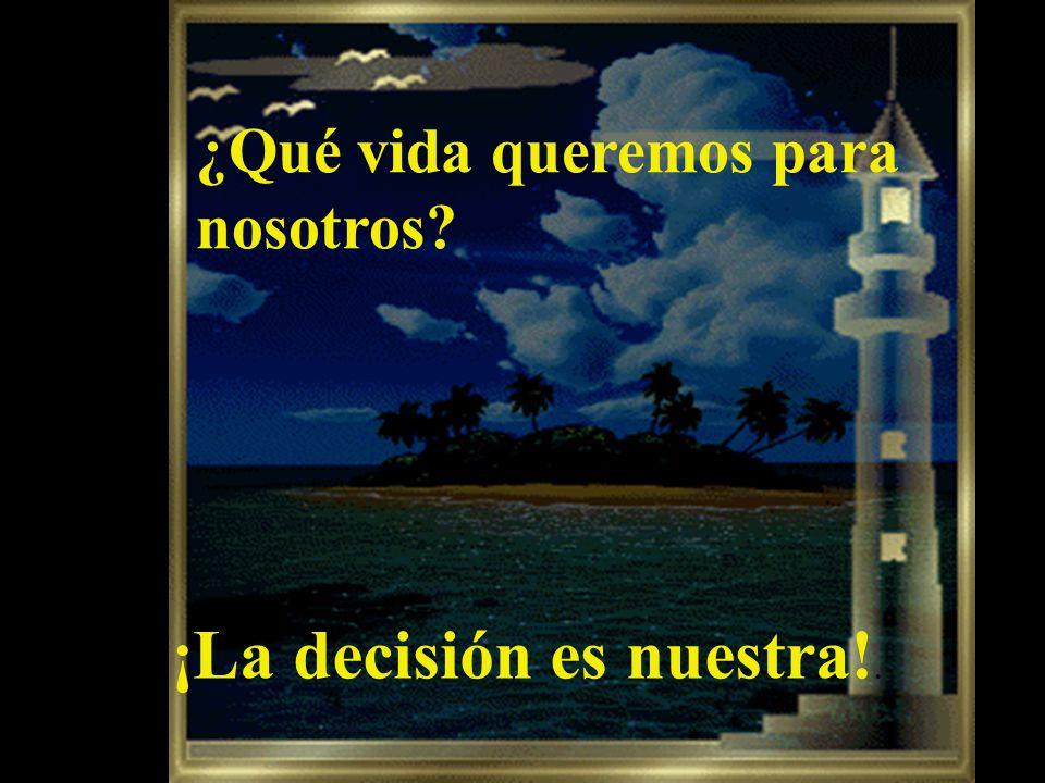 ¡La decisión es nuestra!.