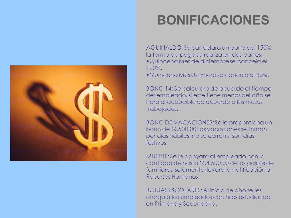 BONIFICACIONES AGUINALDO: Se cancelara un bono del 150%, la forma de pago se realiza en dos partes: