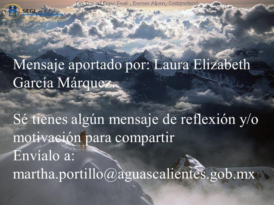 Mensaje aportado por: Laura Elizabeth García Márquez.