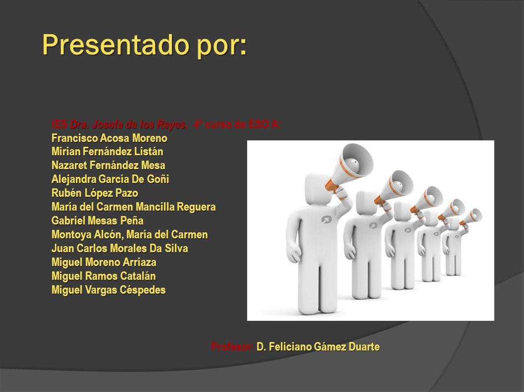 Presentado por: IES Dra. Josefa de los Reyes, 4º curso de ESO A: