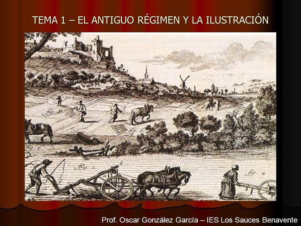 TEMA 1 – EL ANTIGUO RÉGIMEN Y LA ILUSTRACIÓN