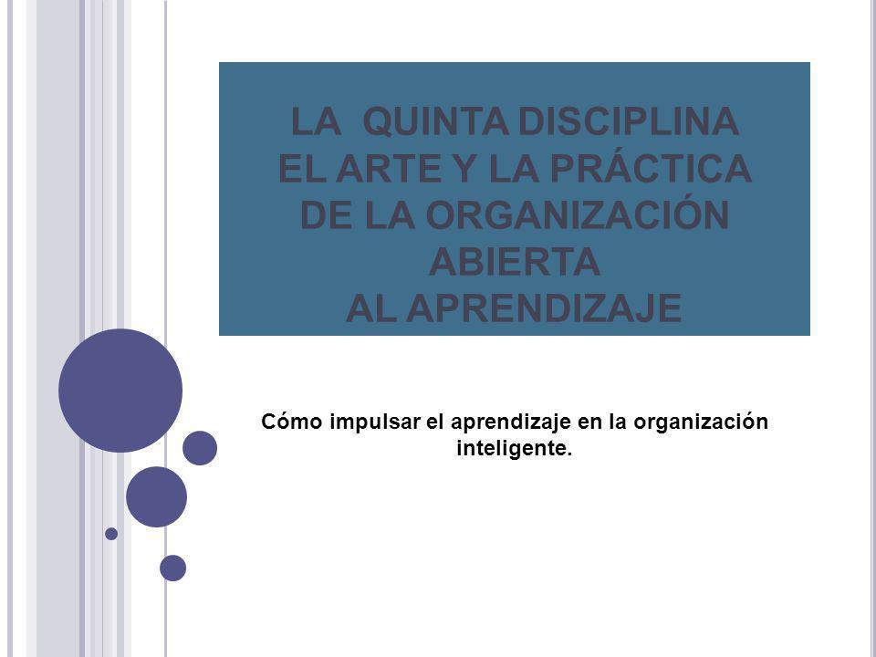 Cómo impulsar el aprendizaje en la organización inteligente.