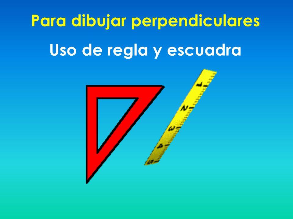 Para dibujar perpendiculares