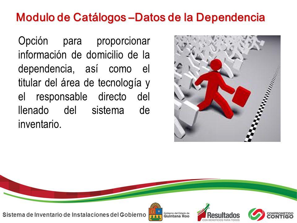 Modulo de Catálogos –Datos de la Dependencia