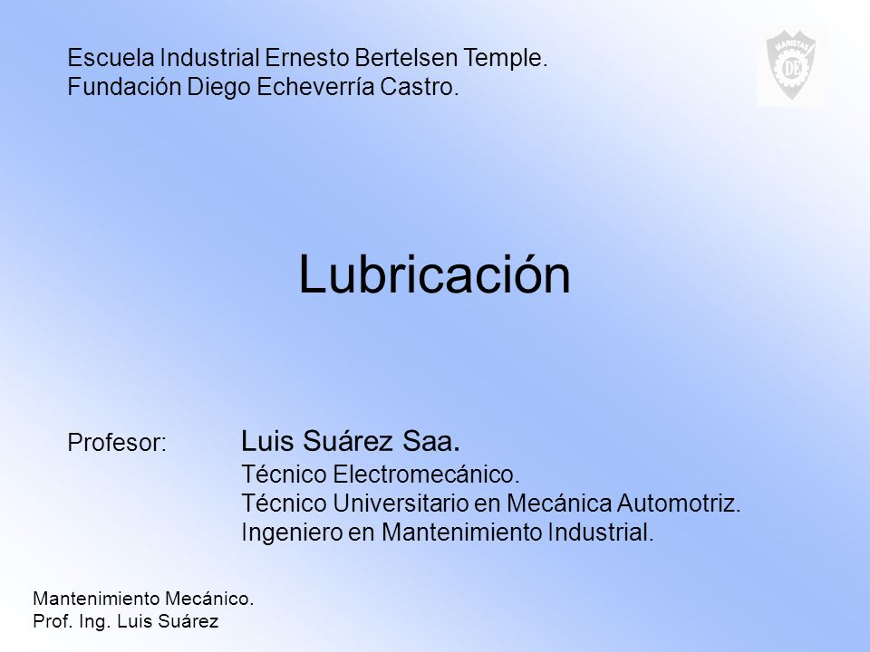 Lubricación Escuela Industrial Ernesto Bertelsen Temple.