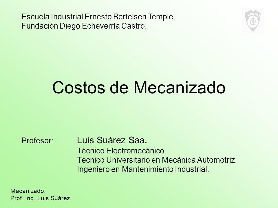 Costos de Mecanizado Escuela Industrial Ernesto Bertelsen Temple.