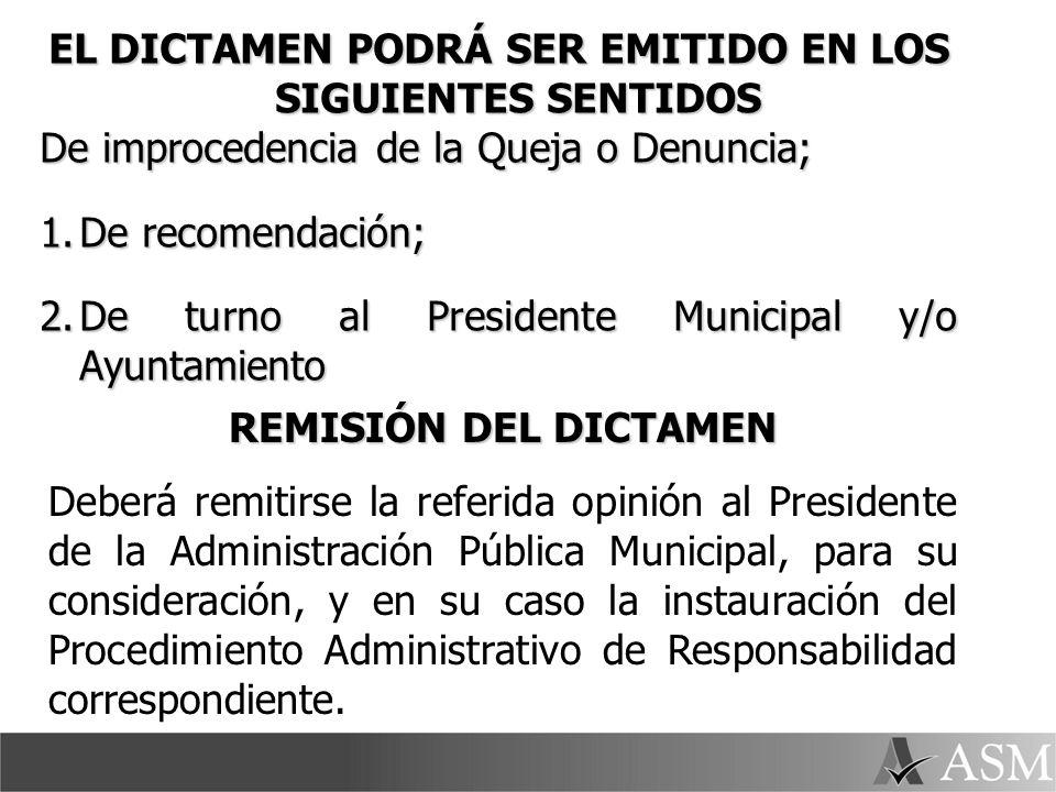 EL DICTAMEN PODRÁ SER EMITIDO EN LOS SIGUIENTES SENTIDOS
