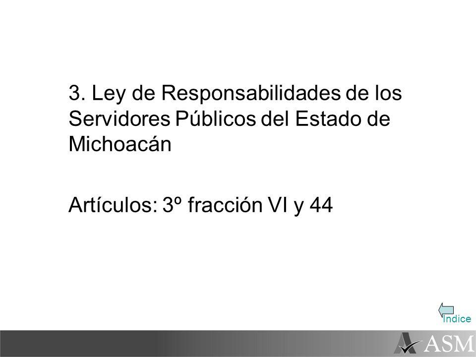 Artículos: 3º fracción VI y 44