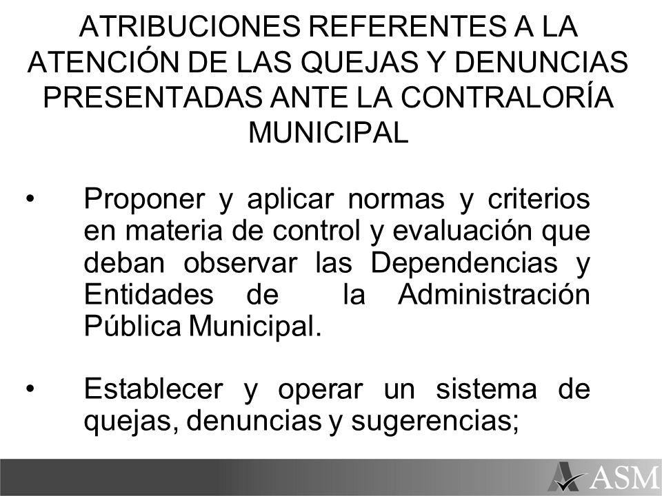 ATRIBUCIONES REFERENTES A LA ATENCIÓN DE LAS QUEJAS Y DENUNCIAS PRESENTADAS ANTE LA CONTRALORÍA MUNICIPAL