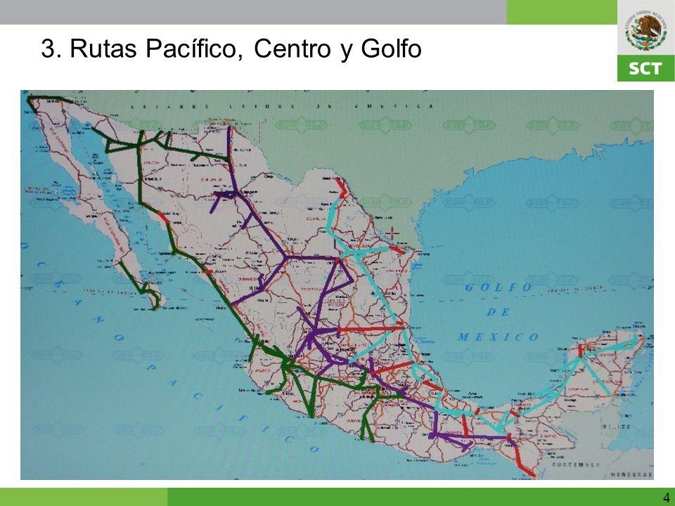 3. Rutas Pacífico, Centro y Golfo