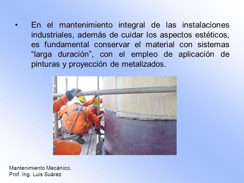 En el mantenimiento integral de las instalaciones industriales, además de cuidar los aspectos estéticos, es fundamental conservar el material con sistemas larga duración , con el empleo de aplicación de pinturas y proyección de metalizados.