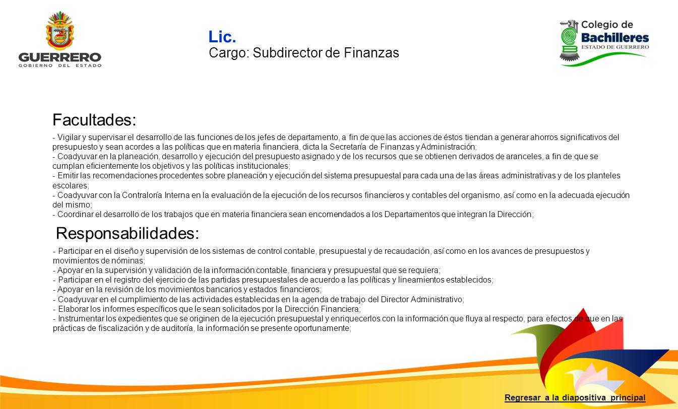 Lic. Facultades: Responsabilidades: Cargo: Subdirector de Finanzas