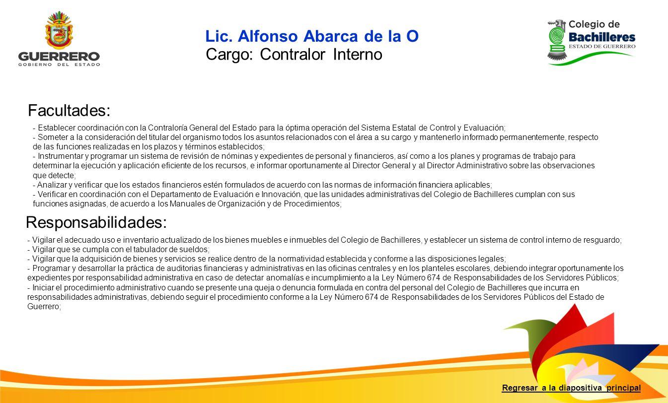 Lic. Alfonso Abarca de la O Cargo: Contralor Interno