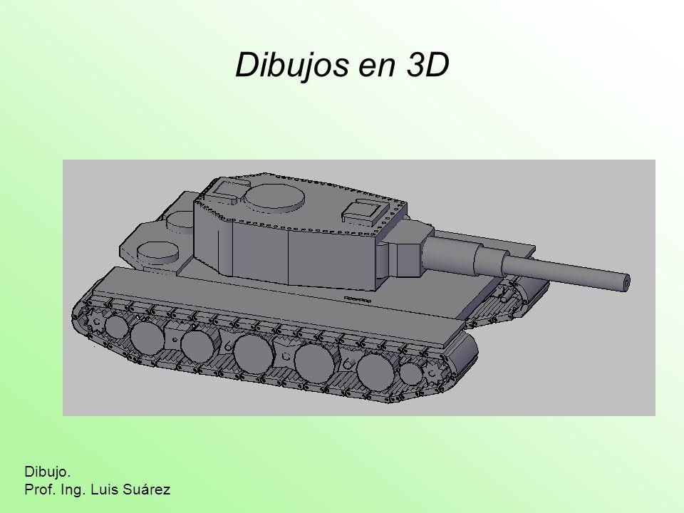 Dibujos en 3D Dibujo. Prof. Ing. Luis Suárez