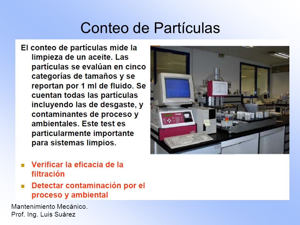 Conteo de Partículas Mantenimiento Mecánico. Prof. Ing. Luis Suárez