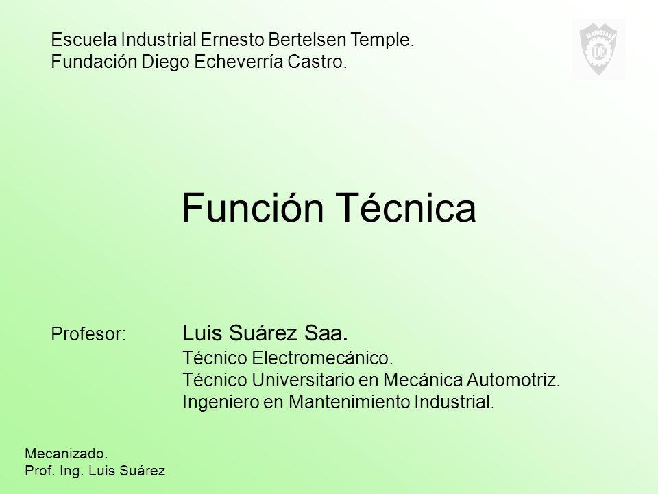 Función Técnica Escuela Industrial Ernesto Bertelsen Temple.