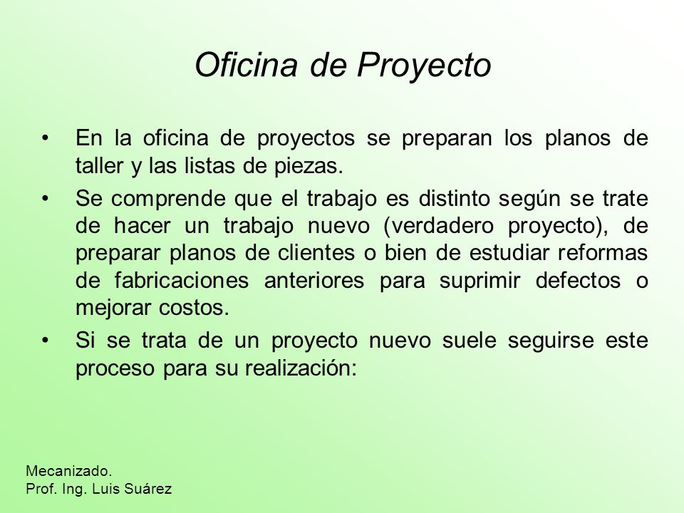 Oficina de ProyectoEn la oficina de proyectos se preparan los planos de taller y las listas de piezas.